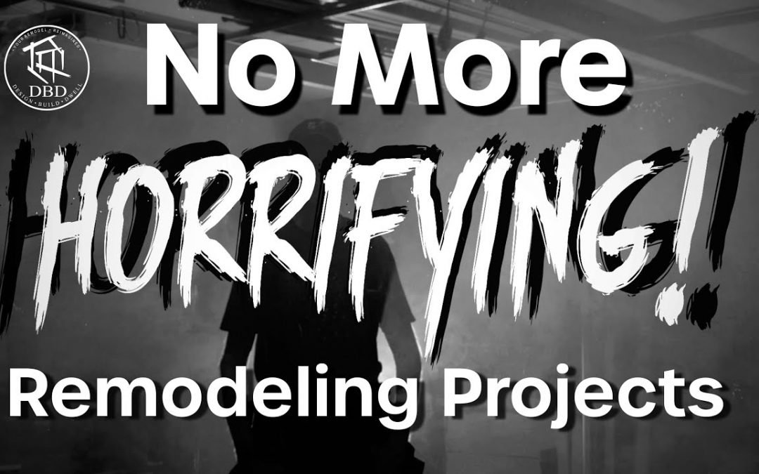 No More Horrifying Remodeling Projects!